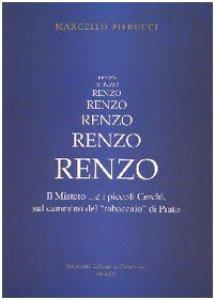 """Copertina di 'Renzo. Il Mistero ...e i piccoli Cerchi, sul cammino del """"tabaccaio"""" di Prato'"""