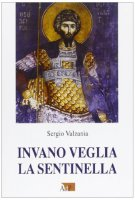 Invano veglia la sentinella - Sergio Valzania
