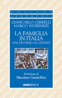 La famiglia in Italia dal divorzio al gender - Giancarlo Cerrelli, Marco Invernizzi