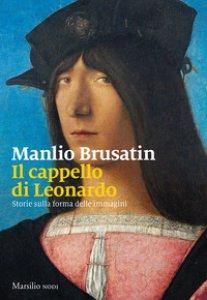 Copertina di 'Il cappello di Leonardo. Storie sulla forma delle immagini'