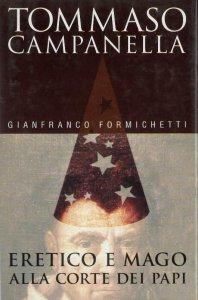 Copertina di 'Tommaso Campanella. Eretico e mago alla corte dei papi'