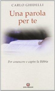 Copertina di 'Una parola per te. Per conoscere e capire la Bibbia'