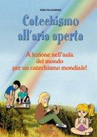 Catechismo all'aria aperta - Pino Pellegrino