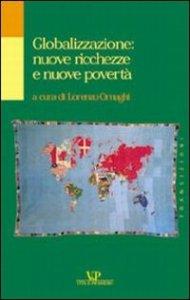 Copertina di 'Globalizzazione: nuove ricchezze e nuove povertà'