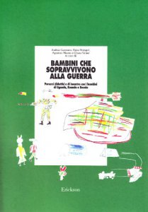 Copertina di 'Bambini che sopravvivono alla guerra. Percorsi didattici e di incontro con i bambini di Uganda, Ruanda e Bosnia'