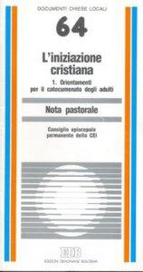 Copertina di 'L'iniziazione cristiana [vol_1] / Orientamenti per il catecumenato degli adulti. Nota pastorale'