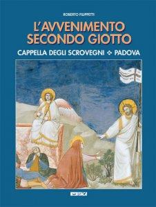 Copertina di 'L'avvenimento secondo Giotto. Cappella degli Scrovegni. Padova'