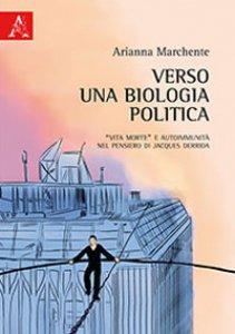 Copertina di 'Verso una biologia politica. «Vita morte» e autoimmunità nel pensiero di Jacques Derrida'