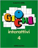 Giochi interattivi. Vol. 4 - Vopel Klaus