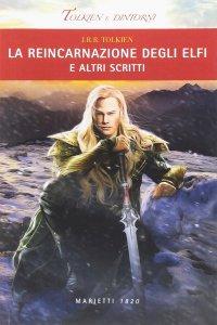 Copertina di 'Reincarnazione degli Elfi. E altri scritti  (La)'