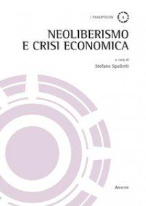 Copertina di 'Neoliberismo e crisi economica'