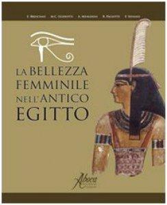 Copertina di 'La bellezza femminile nell'antico Egitto'