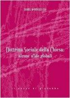 Dottrina sociale della Chiesa: alcune sfide globali - McDonald Daniel