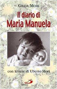 Copertina di 'Il diario di Maria Manuela. Con lettere di Uberto Mori'