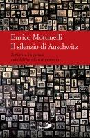 Il silenzio di Auschwitz - Enrico Mottinelli