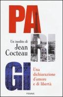 Parigi. Una dichiarazione d'amore e libertà - Cocteau Jean
