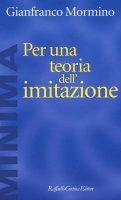 Per una teoria dell'imitazione - Mormino Gianfranco