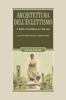 Architettura dell'Eclettismo - Stefano Santini, Loretta Mozzoni