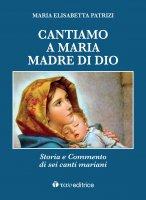 Cantiamo a Maria, madre di Dio - M. Elisabetta Patrizi