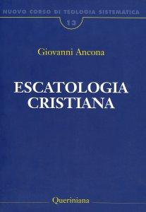 Copertina di 'Nuovo corso di teologia sistematica [vol_13] / Escatologia cristiana'