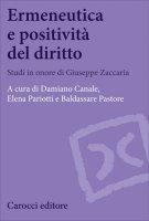 Ermeneutica e positività del diritto - Canale, Elena Pariotti
