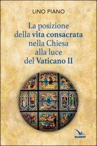 Copertina di 'La posizione della vita consacrata nella Chiesa alla luce del Vaticano II'