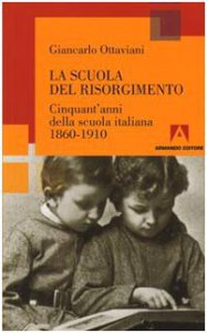 Copertina di 'La scuola del Risorgimento. Cinquant'anni della scuola italiana 1860-1910'