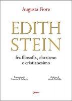 Edith Stein fra filosofia, ebraismo e cristianesimo - Augusta Fiore