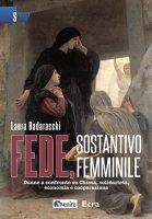 Fede, sostantivo femminile - Badaracchi Laura