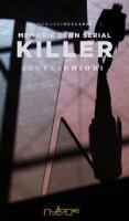 Memorie di un serial killer - Chiodi Andrea