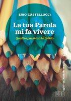 La Tua Parola mi fa vivere - Erio Castellucci
