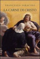 La carne di Cristo - Saracino Francesco