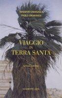 Viaggio in Terra Santa - Massimo Camisasca , Paolo Cremonesi