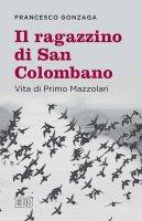 Il ragazzino di san Colombano - Francesco Gonzaga