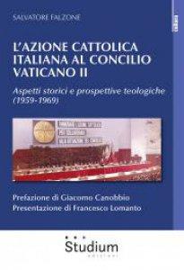 Copertina di 'L' Azione Cattolica italiana al Concilio Vaticano II'