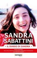 Il diario di Sandra. Nuova ediz. - Sandra Sabattini