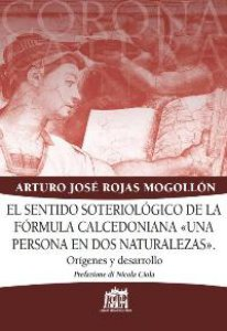 "Copertina di 'El sentido soteriologico de la formula calcedoniana ""Una persona en dos naturalezas""'"