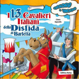 Copertina di 'I 13 Cavalieri Italiani della Disfida di Barletta'