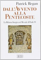 Dall'Avvento alla Pentecoste - Patrick Regan