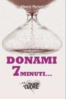 Donami 7 minuti... e ti riscaldo il cuore - Alberto Mariani