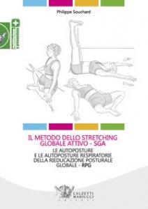 Copertina di 'Il metodo dello stretching globale attivo (SGA). Le autoposture e le autoposture respiratorie della rieducazione posturale globale (RPG)'