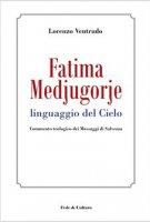 Fatima, Medjugorje - Lorenzo Ventrudo