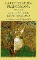 La letteratura francescana. Le vite antiche di San Francesco