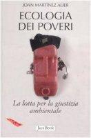 Ecologia dei poveri - Alier Joan Martinez