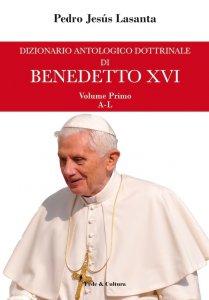 Copertina di 'Dizionario antologico dottrinale di Benedetto XVI'