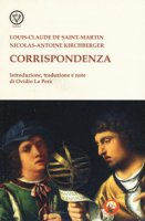 Corrispondenza - Saint-Martin Louis-Claude de, Kirchberger Nicolas-Antoine