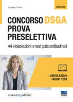 Concorso DSGA. Prova preselettiva. 44 videolezioni e test psicoattitudinali - Cotruvo Giuseppe