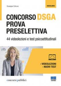 Copertina di 'Concorso DSGA. Prova preselettiva. 44 videolezioni e test psicoattitudinali'