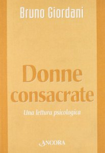 Copertina di 'Donne consacrate. Una lettura psicologica'