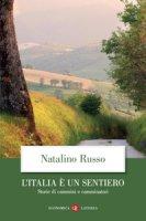 L' Italia è un sentiero. Storie di cammini e camminatori - Russo Natalino